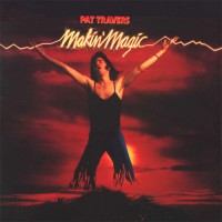 Pat Travers - Makin Magic
