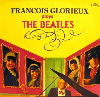 Glorieux Francois And His Orchestra - Plays The Beatles