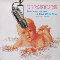Departure - Rendezvous And A Flirt With You