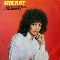 SHERRY - Let's Go Wild...And Gentle