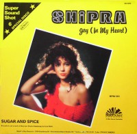 SHIPRA - Joy (In My Heart) / Sugar And Spice