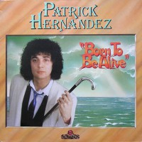 Hernandez, Patrick - Born To Be Alive, D