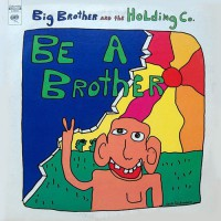 Big Brother & The Holding Company - Be A Brother, US (Or)