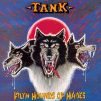 Tank - Filth Hounds Of Hades