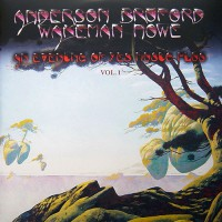 Anderson Bruford Wakeman Hove - An Evening Of Yes Music Plus, Vol.1