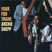 Shepp Archie - Four For Trane (foc) Stereo