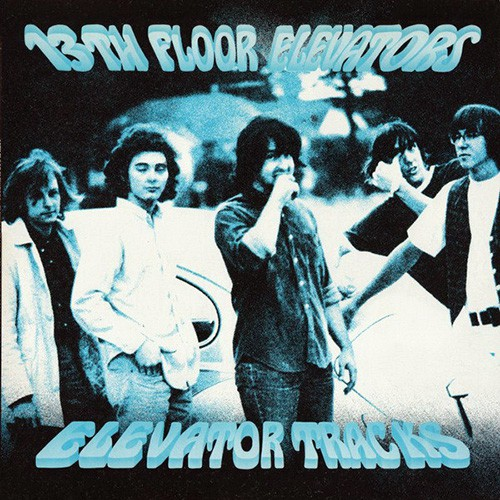 13th Floor Elevators - Elevator Tracks, US (Or)
