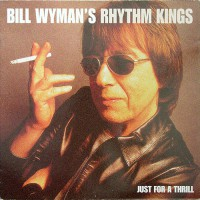 Bill Wyman's Rhythm Kings - Just For A Thrill, UK