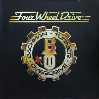 Bachman-Turner Overdrive - Four Wheel Drive, NL