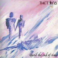 Twins, The - Until The End Of Time, NL