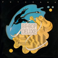 Be Bop Deluxe - Futurama, UK