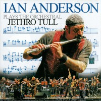 Anderson, Ian - Plays The Orchestral Jethro Tull