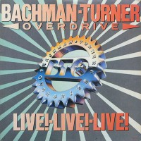 Bachman-Turner Overdrive - Live! Live! Live!, US