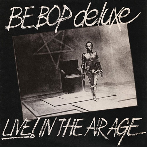 Be Bop Deluxe - Live! In The Air Age, UK