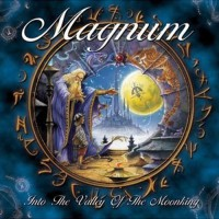 Magnum - Into The Valley Of The Moonking, D