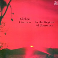 Garrison, Michael - In The Regions Of Sunreturn, D