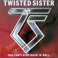 Twisted Sister - You Can't Stop Rock 'N' Roll, D