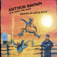 Arthur Brown - Brown, Black & Blue, US